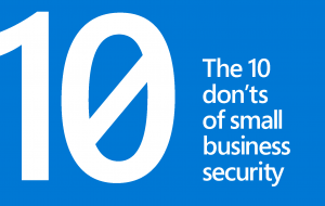 The 10 Don'ts of Small Business Security
